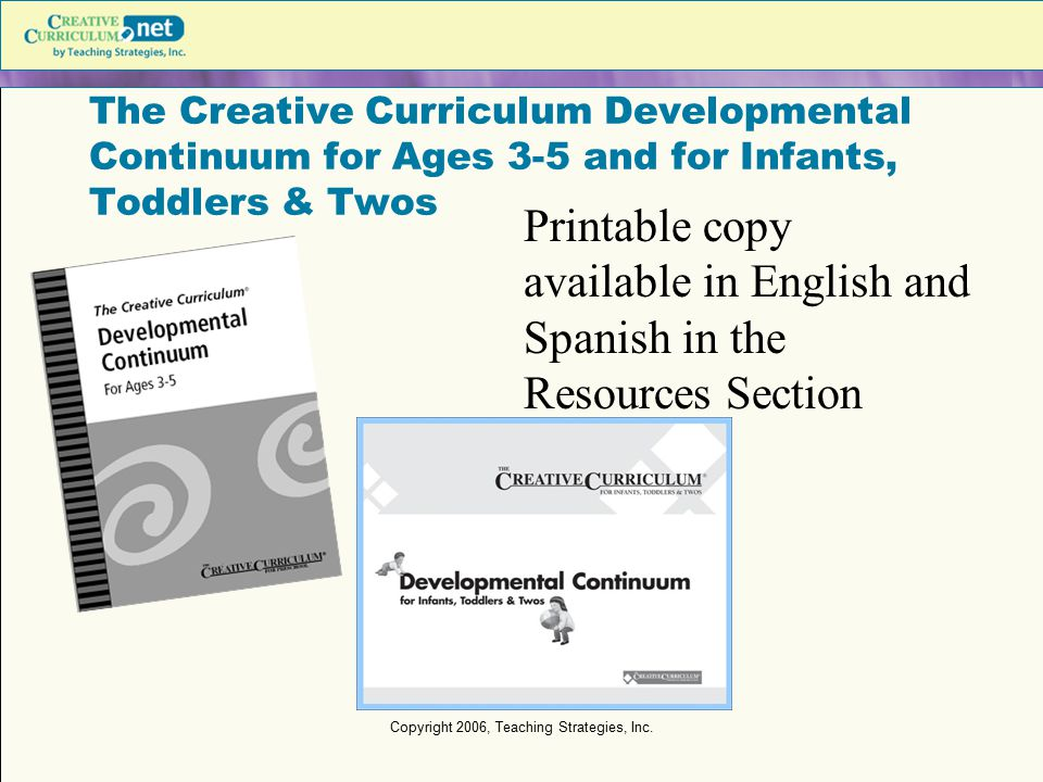 Copyright 2006, Teaching Strategies, Inc.