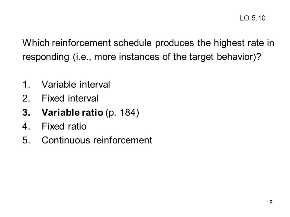 Which reinforcement schedule produces the highest rate in