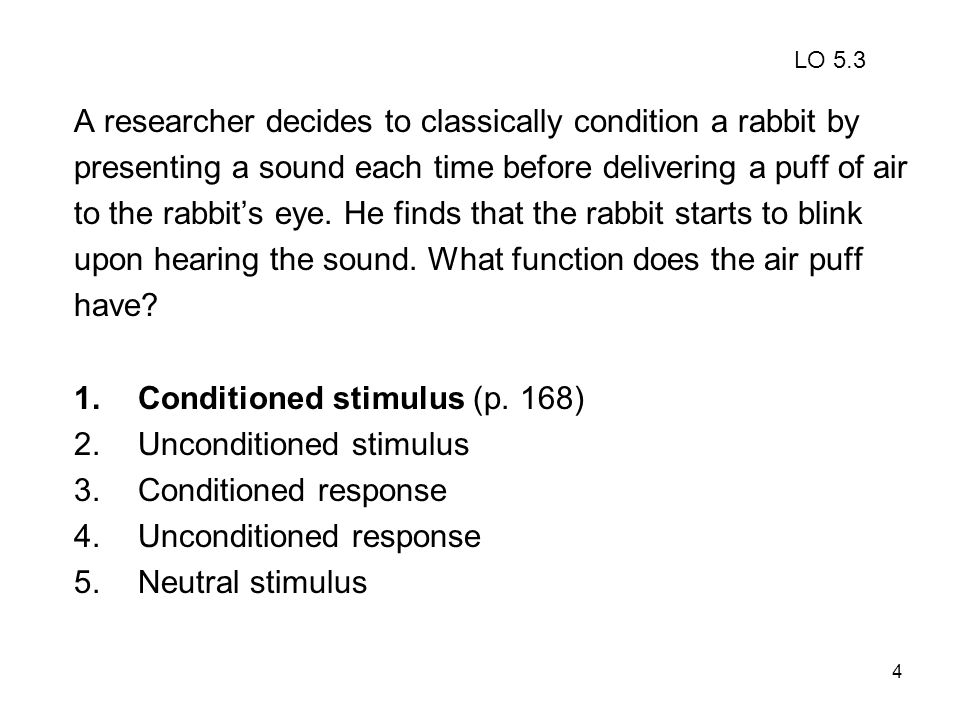 A researcher decides to classically condition a rabbit by