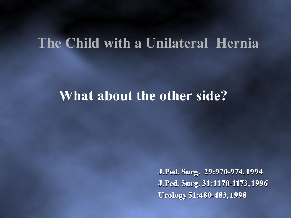 The Child with a Unilateral Hernia