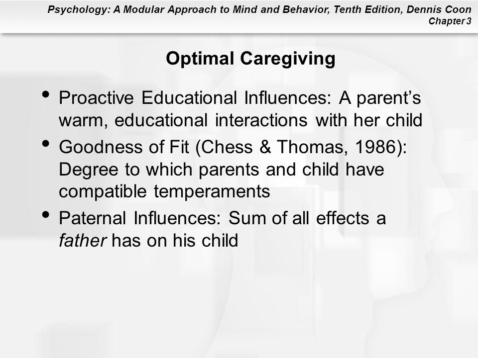 Optimal Caregiving Proactive Educational Influences: A parent's warm, educational interactions with her child.