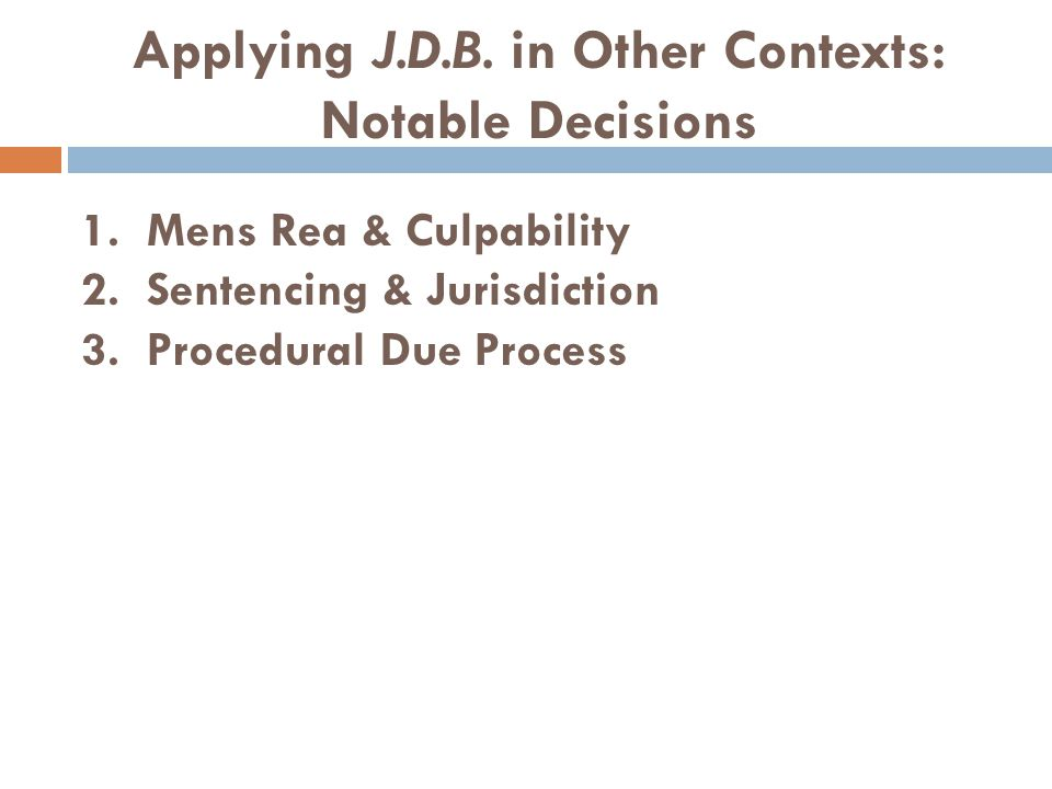 Applying J.D.B. in Other Contexts: Notable Decisions