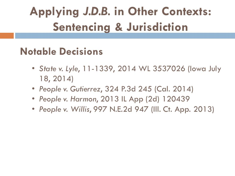 Applying J.D.B. in Other Contexts: Sentencing & Jurisdiction