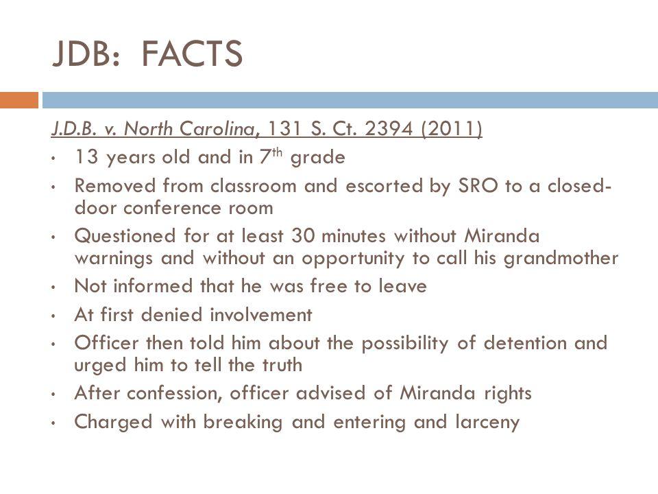 JDB: FACTS J.D.B. v. North Carolina, 131 S. Ct. 2394 (2011)