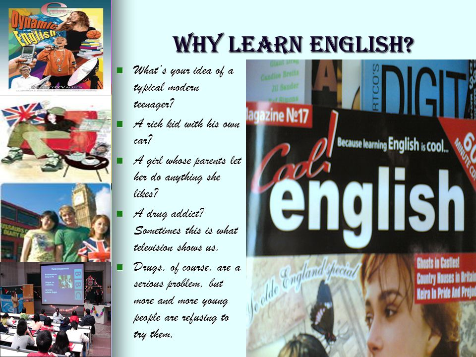 WHY LEARN ENGLISH What's your idea of a typical modern teenager