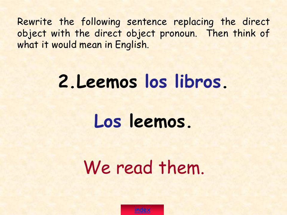 2.Leemos los libros. Los leemos.