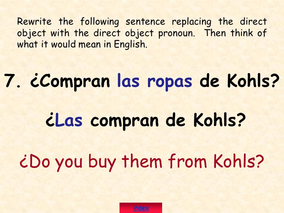 7. ¿Compran las ropas de Kohls