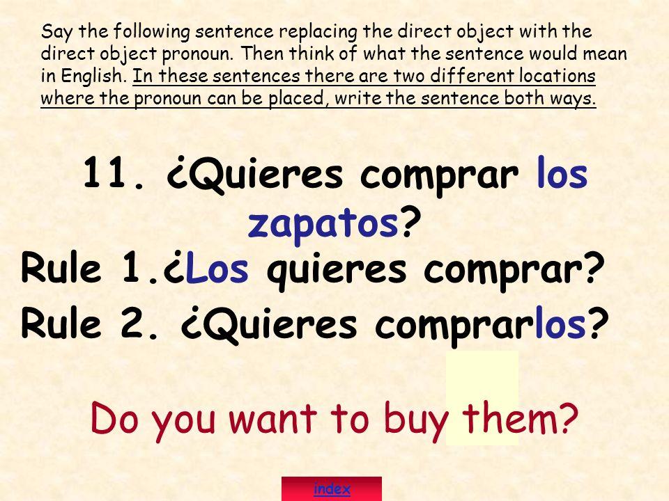 11. ¿Quieres comprar los zapatos