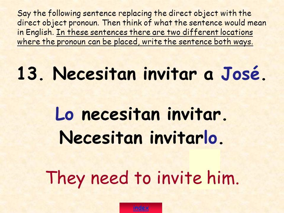13. Necesitan invitar a José.