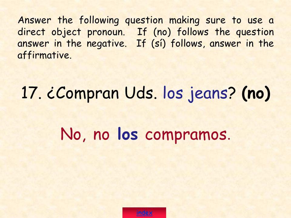 17. ¿Compran Uds. los jeans (no)