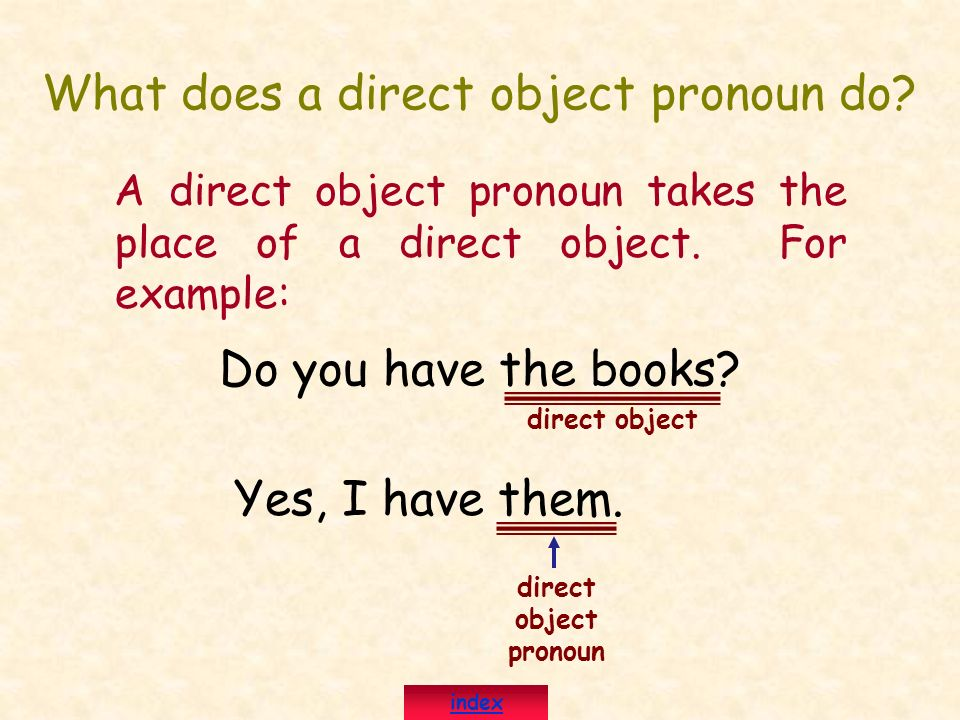 What does a direct object pronoun do