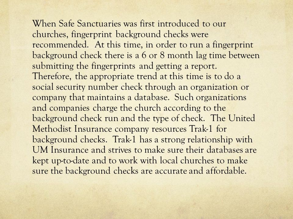 When Safe Sanctuaries was first introduced to our churches, fingerprint background checks were recommended.