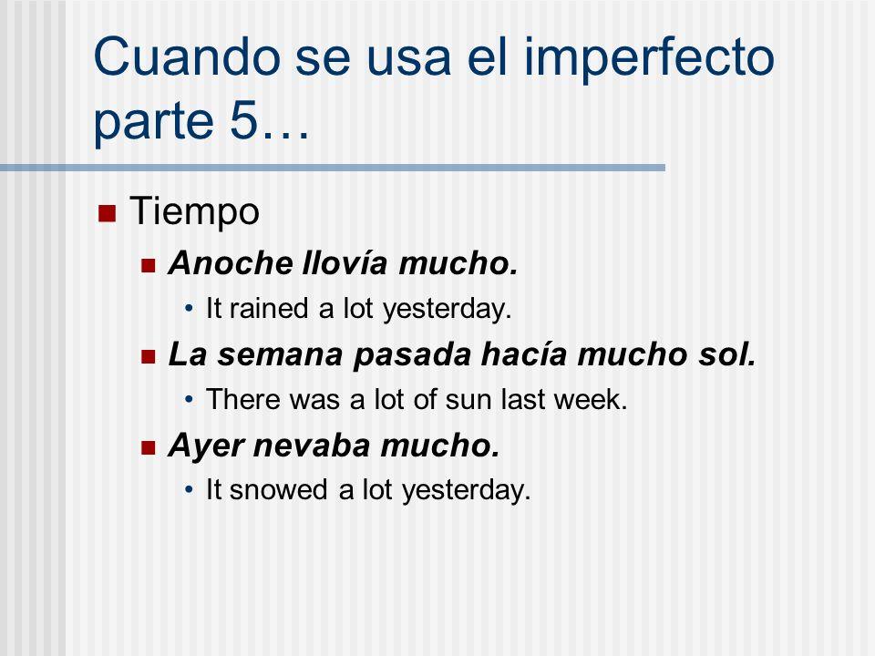 Cuando se usa el imperfecto parte 5…