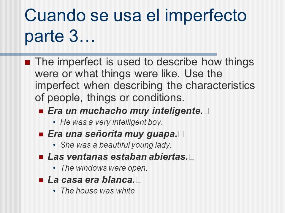 Cuando se usa el imperfecto parte 3…