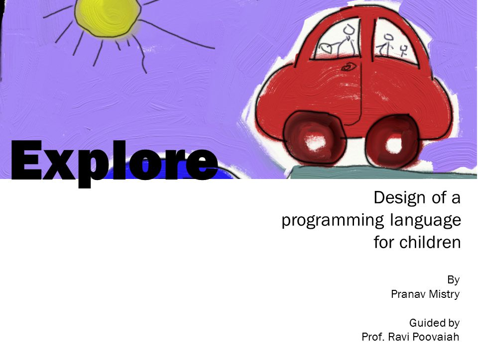 Explore Design of a programming language for children By Pranav Mistry