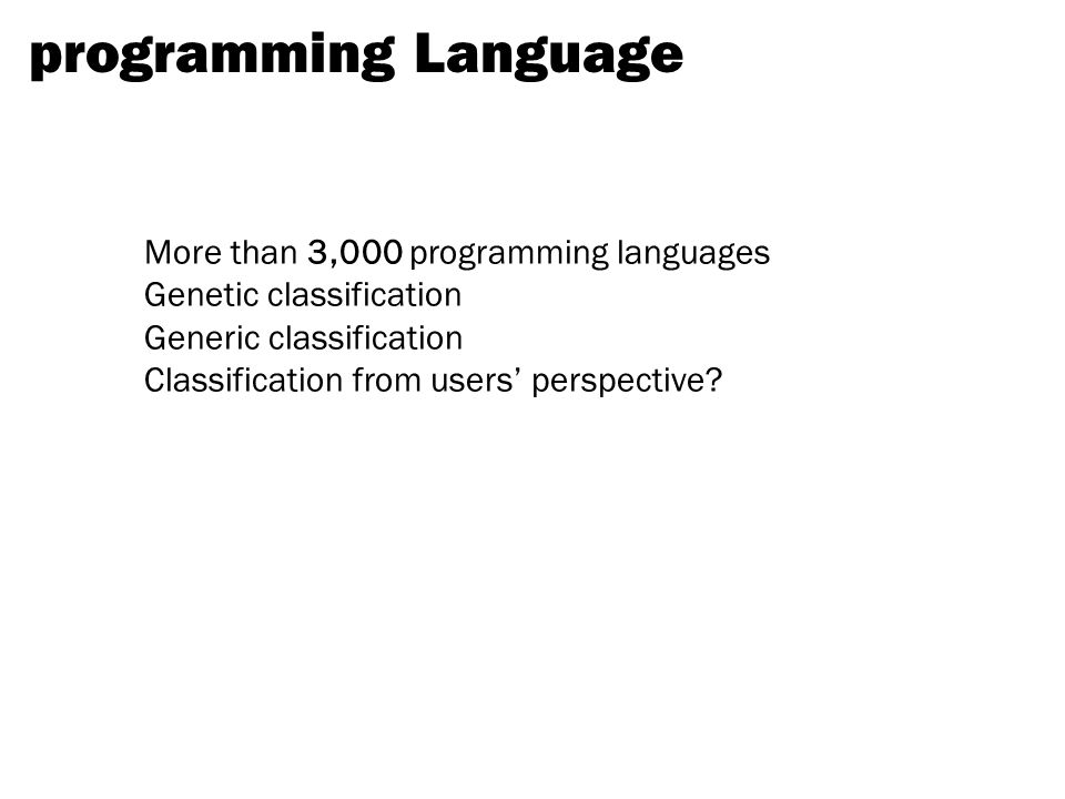 programming Language More than 3,000 programming languages