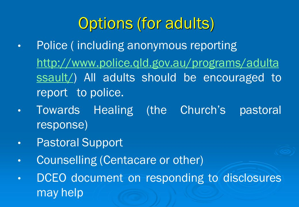 Options (for adults) Police ( including anonymous reporting