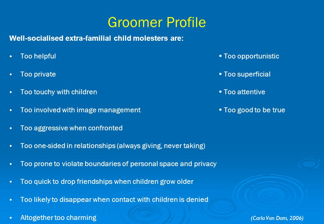 Groomer Profile Well-socialised extra-familial child molesters are: