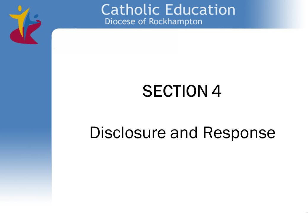 SECTION 4 Disclosure and Response