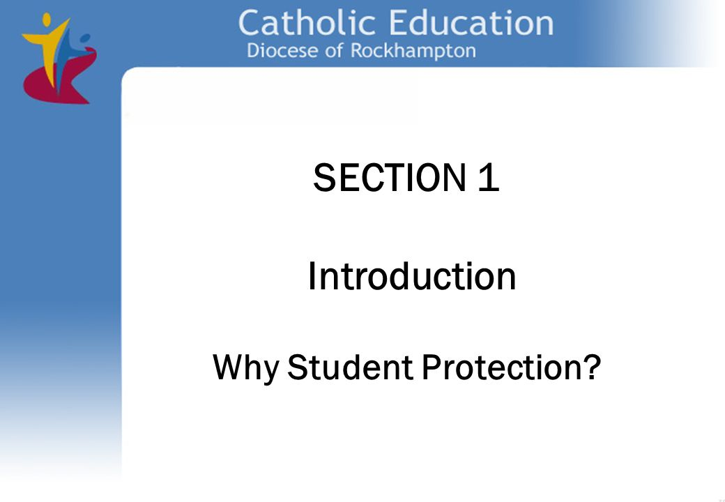 SECTION 1 Introduction Why Student Protection