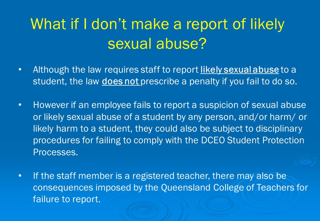 What if I don't make a report of likely sexual abuse