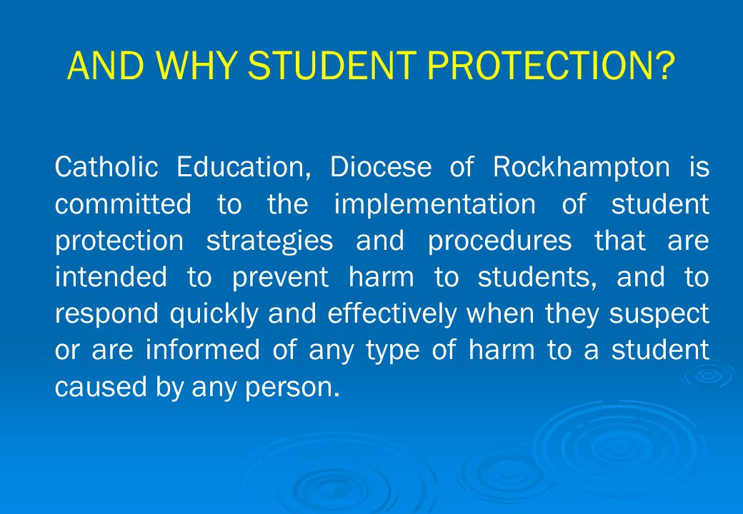 AND WHY STUDENT PROTECTION