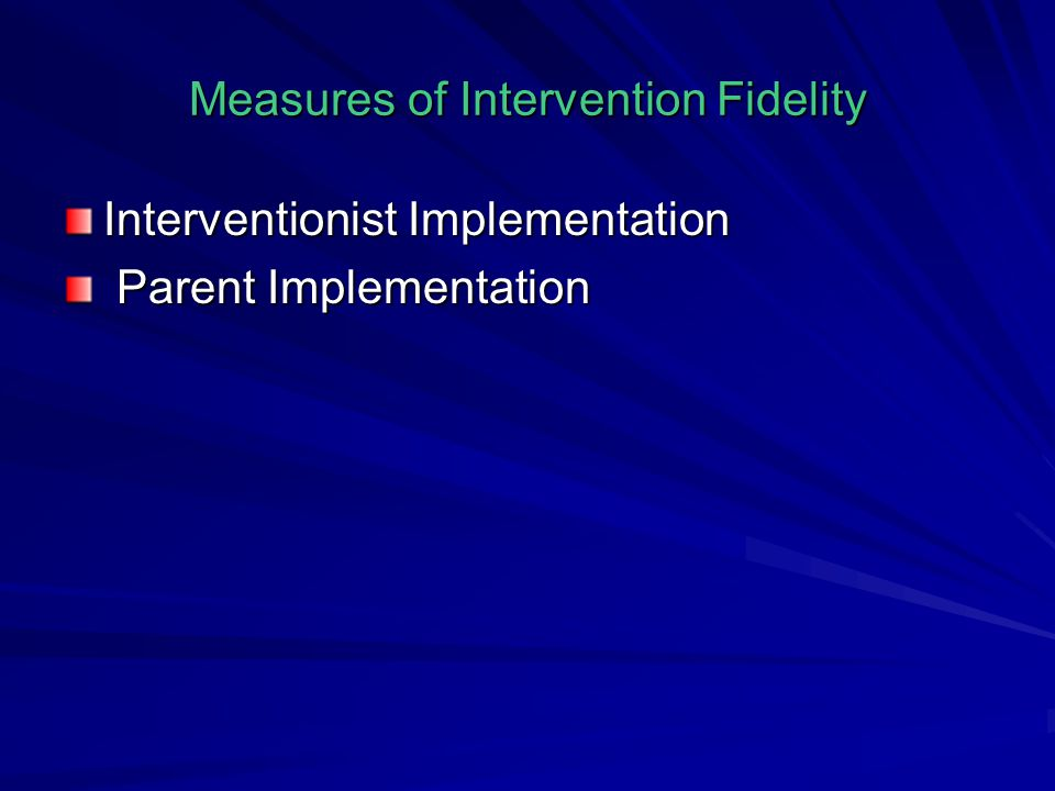 Measures of Intervention Fidelity