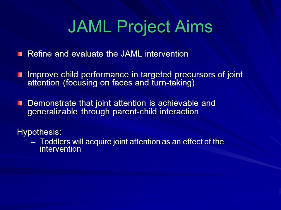 JAML Project Aims Refine and evaluate the JAML intervention