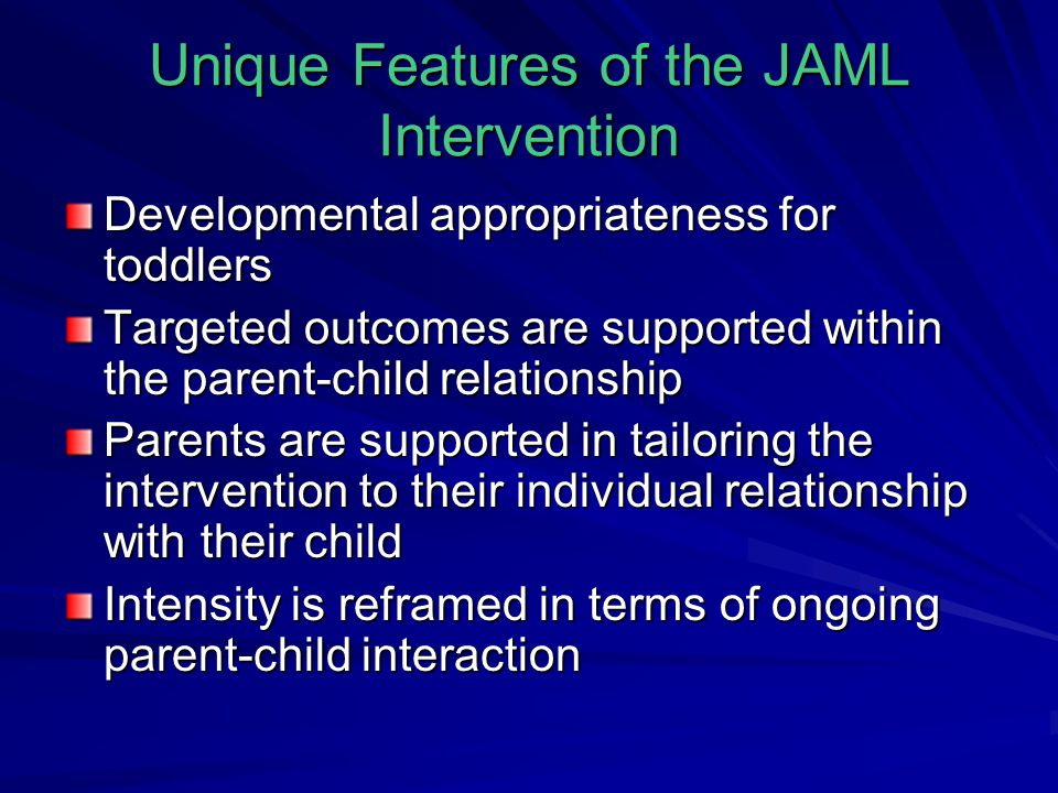 Unique Features of the JAML Intervention