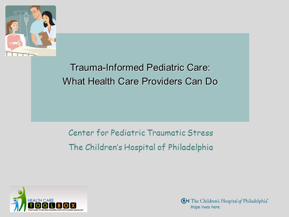 Trauma-Informed Pediatric Care: What Health Care Providers Can Do
