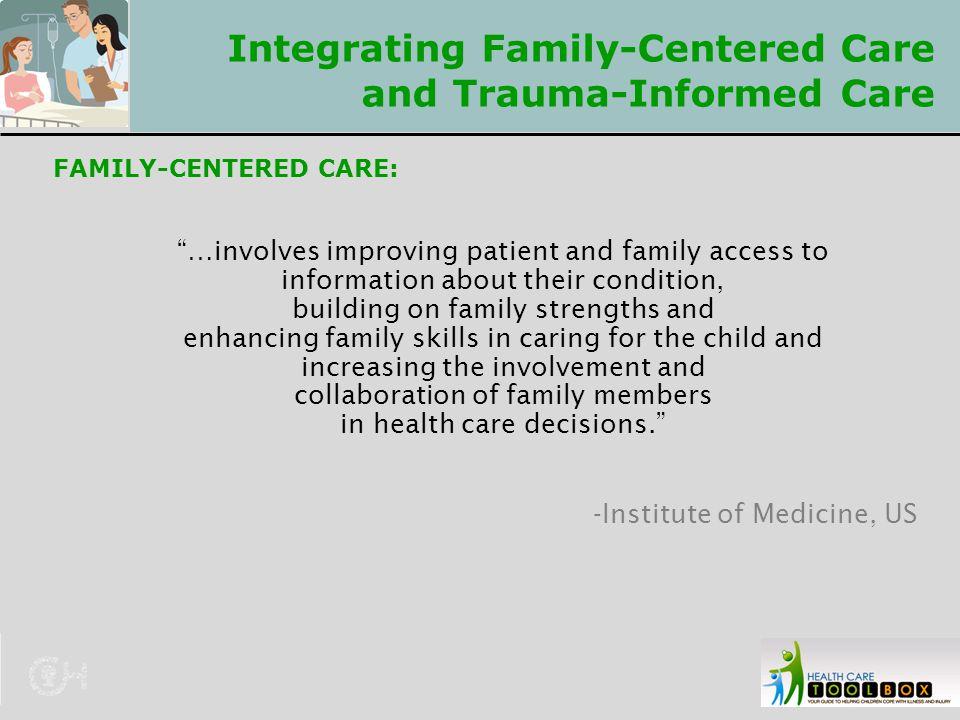 Integrating Family-Centered Care and Trauma-Informed Care