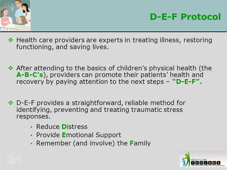 D-E-F Protocol Health care providers are experts in treating illness, restoring functioning, and saving lives.