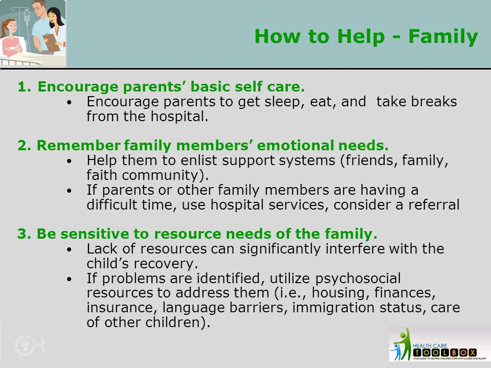 How to Help - Family Encourage parents' basic self care.