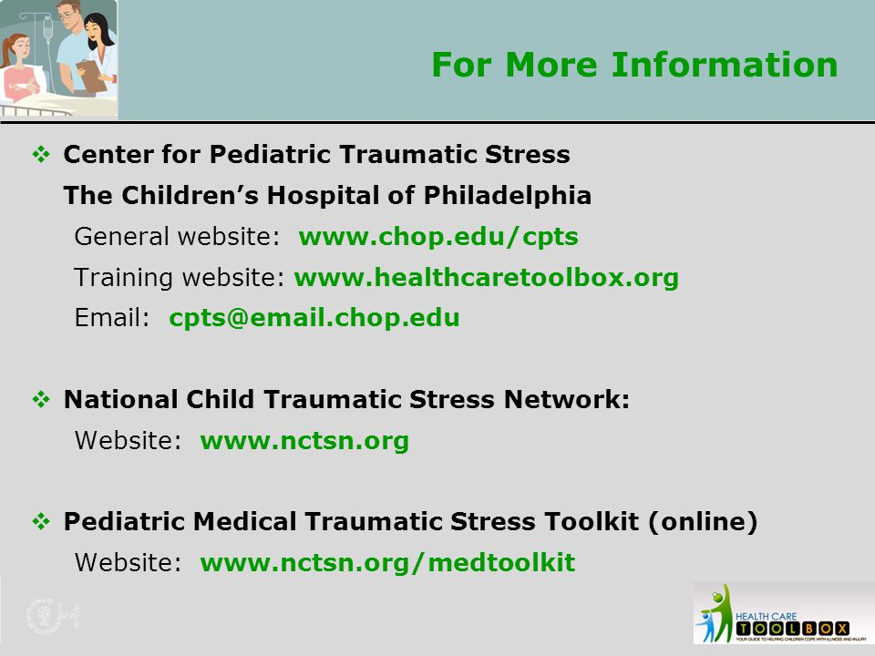 For More Information Center for Pediatric Traumatic Stress