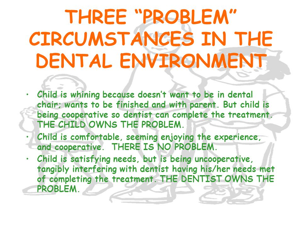 THREE PROBLEM CIRCUMSTANCES IN THE DENTAL ENVIRONMENT