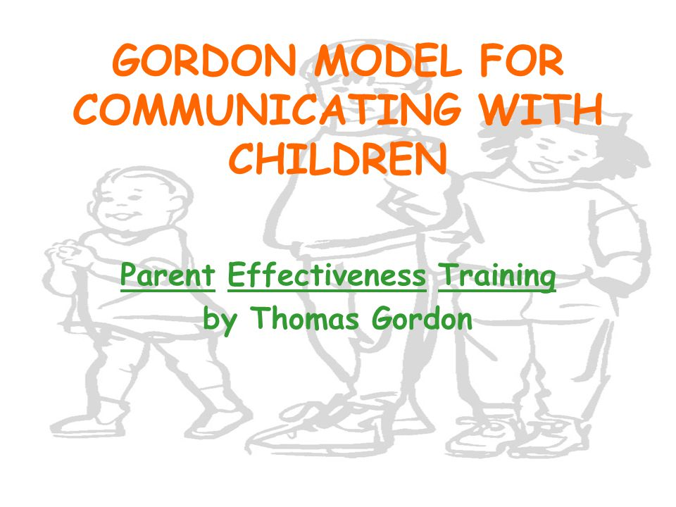 GORDON MODEL FOR COMMUNICATING WITH CHILDREN
