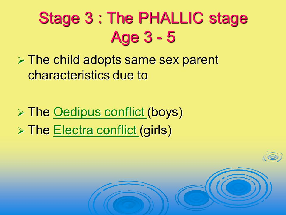 Stage 3 : The PHALLIC stage Age 3 - 5
