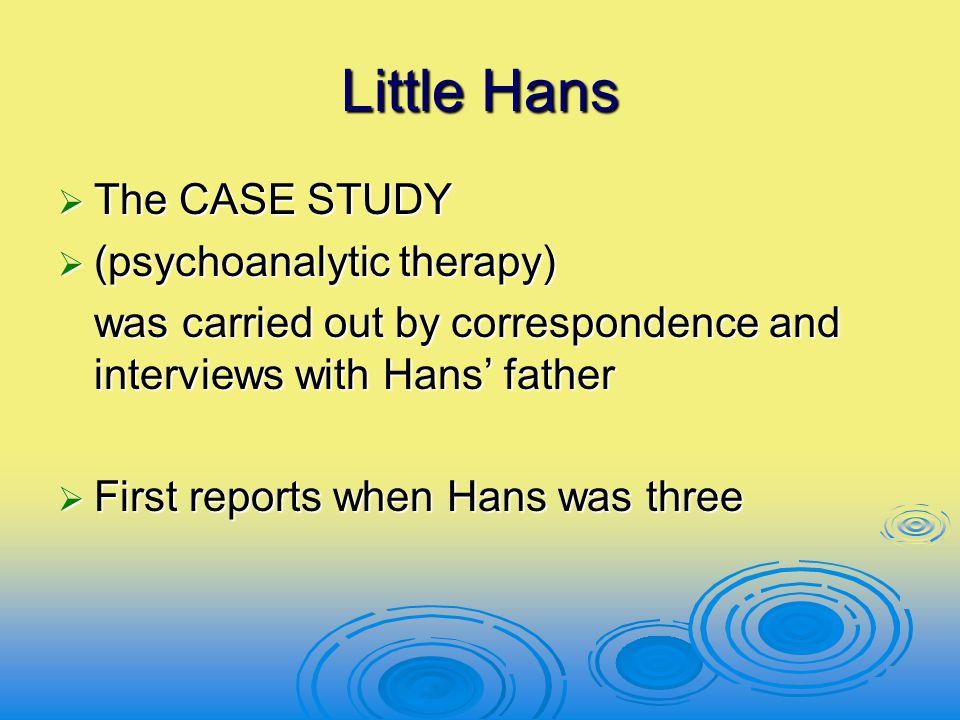 Little Hans The CASE STUDY (psychoanalytic therapy)