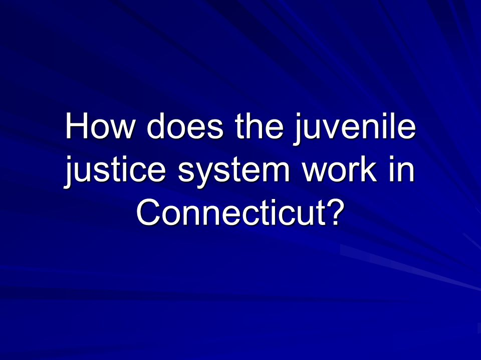 How does the juvenile justice system work in Connecticut