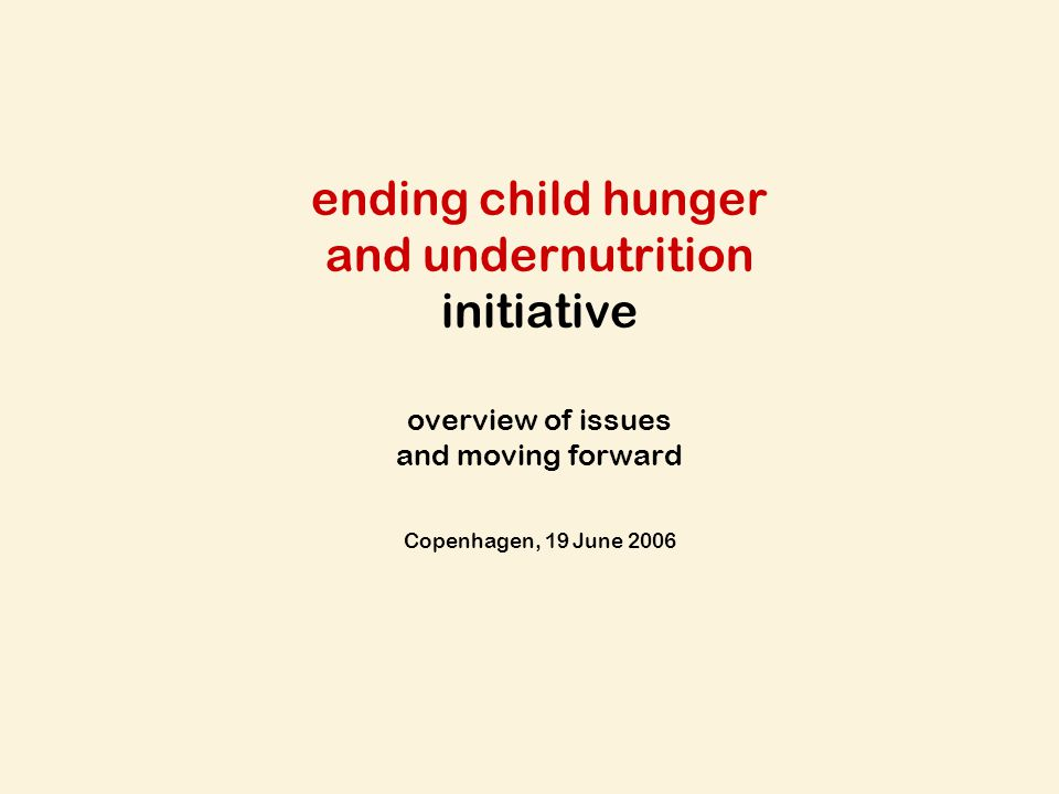 ending child hunger and undernutrition initiative overview of issues and moving forward