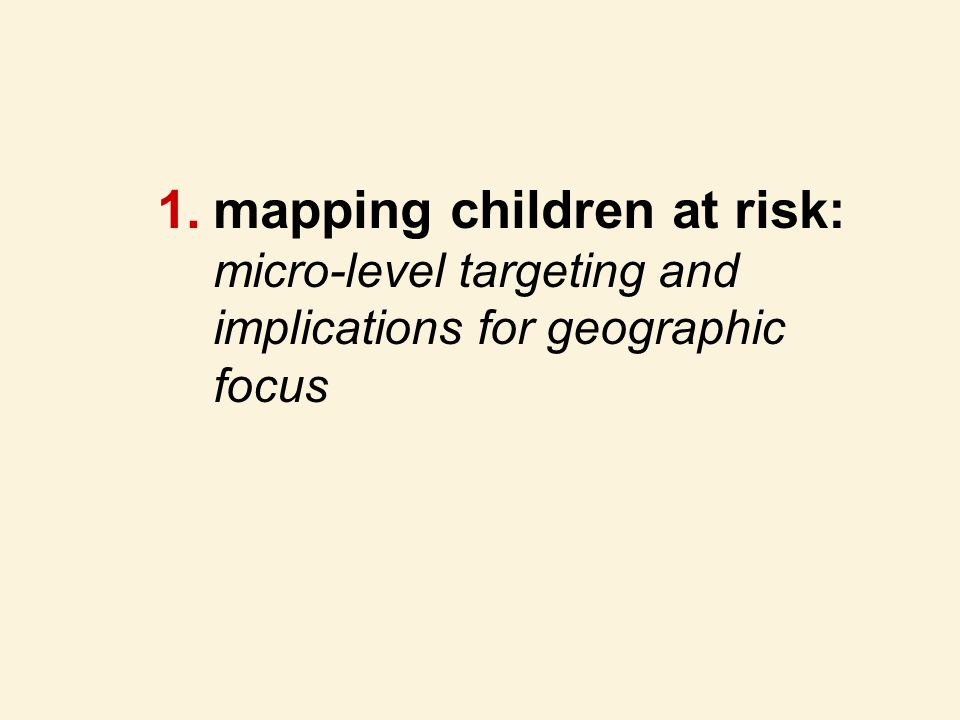 mapping children at risk: micro-level targeting and implications for geographic focus