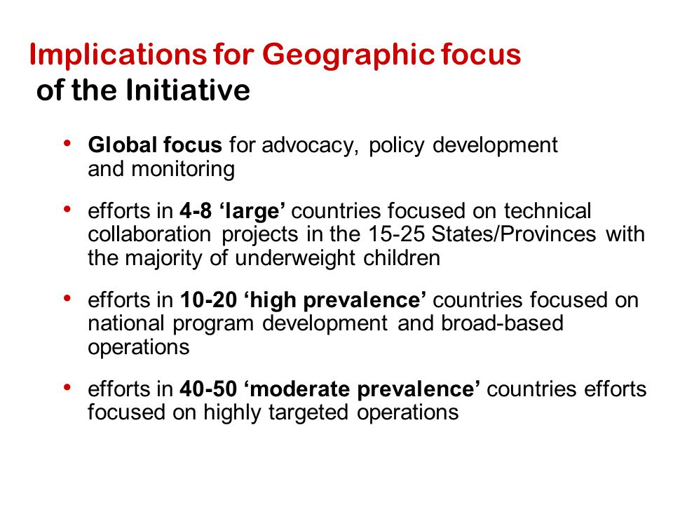 Implications for Geographic focus of the Initiative