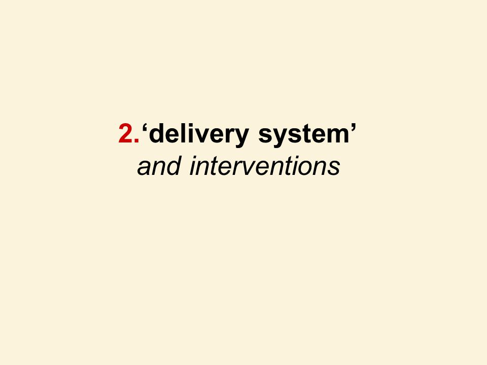 'delivery system' and interventions
