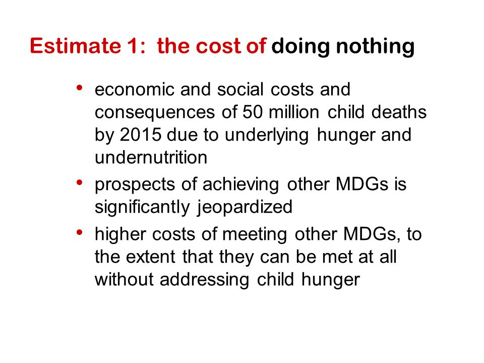 Estimate 1: the cost of doing nothing