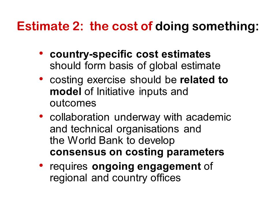 Estimate 2: the cost of doing something: