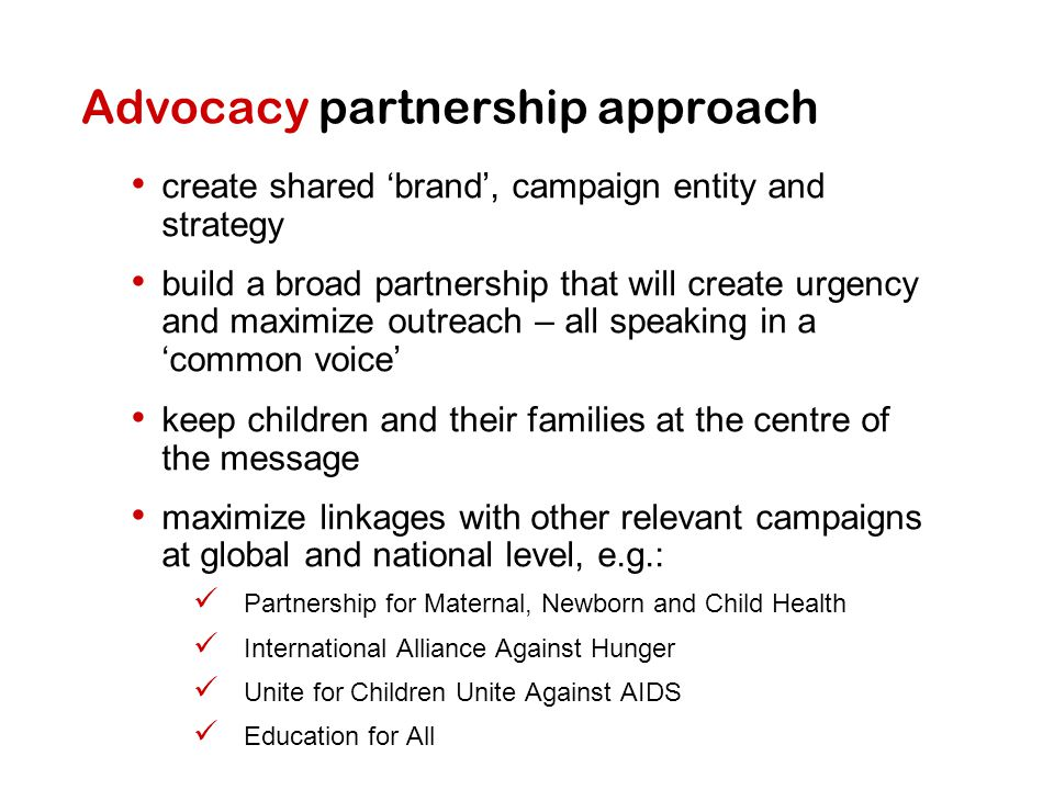 Advocacy partnership approach