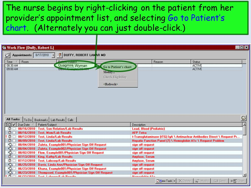 The nurse begins by right-clicking on the patient from her provider's appointment list, and selecting Go to Patient's chart.