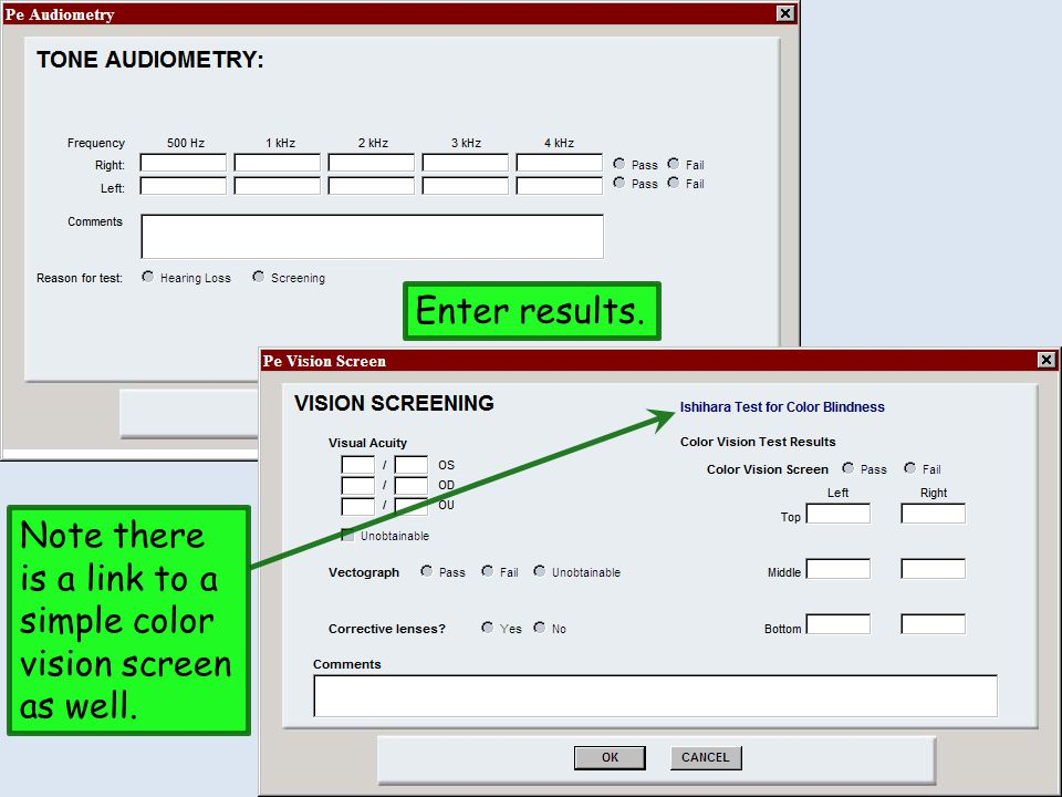 Enter results. Note there is a link to a simple color vision screen as well.