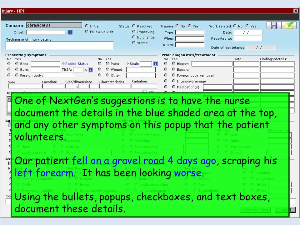 One of NextGen's suggestions is to have the nurse document the details in the blue shaded area at the top, and any other symptoms on this popup that the patient volunteers.