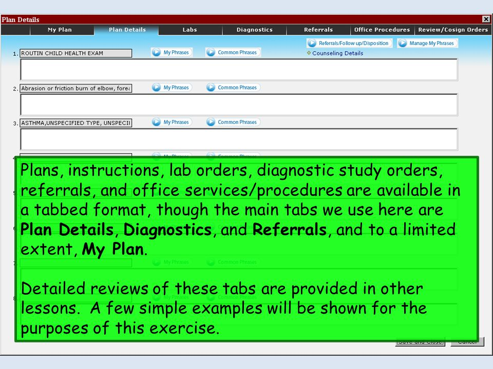 Plans, instructions, lab orders, diagnostic study orders, referrals, and office services/procedures are available in a tabbed format, though the main tabs we use here are Plan Details, Diagnostics, and Referrals, and to a limited extent, My Plan.